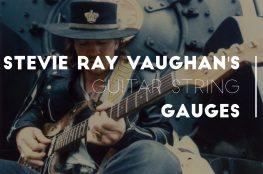 Steve Ray Vaughan's Guitar String Gauges