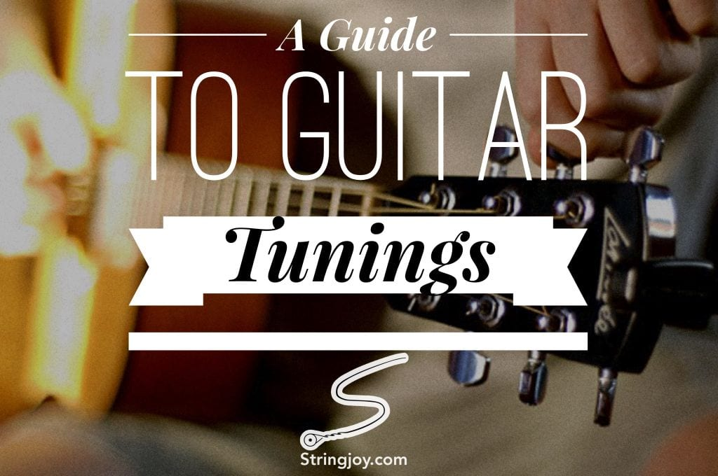 tune up a guide to guitar tunings standard alternate open and drop stringjoy. Black Bedroom Furniture Sets. Home Design Ideas
