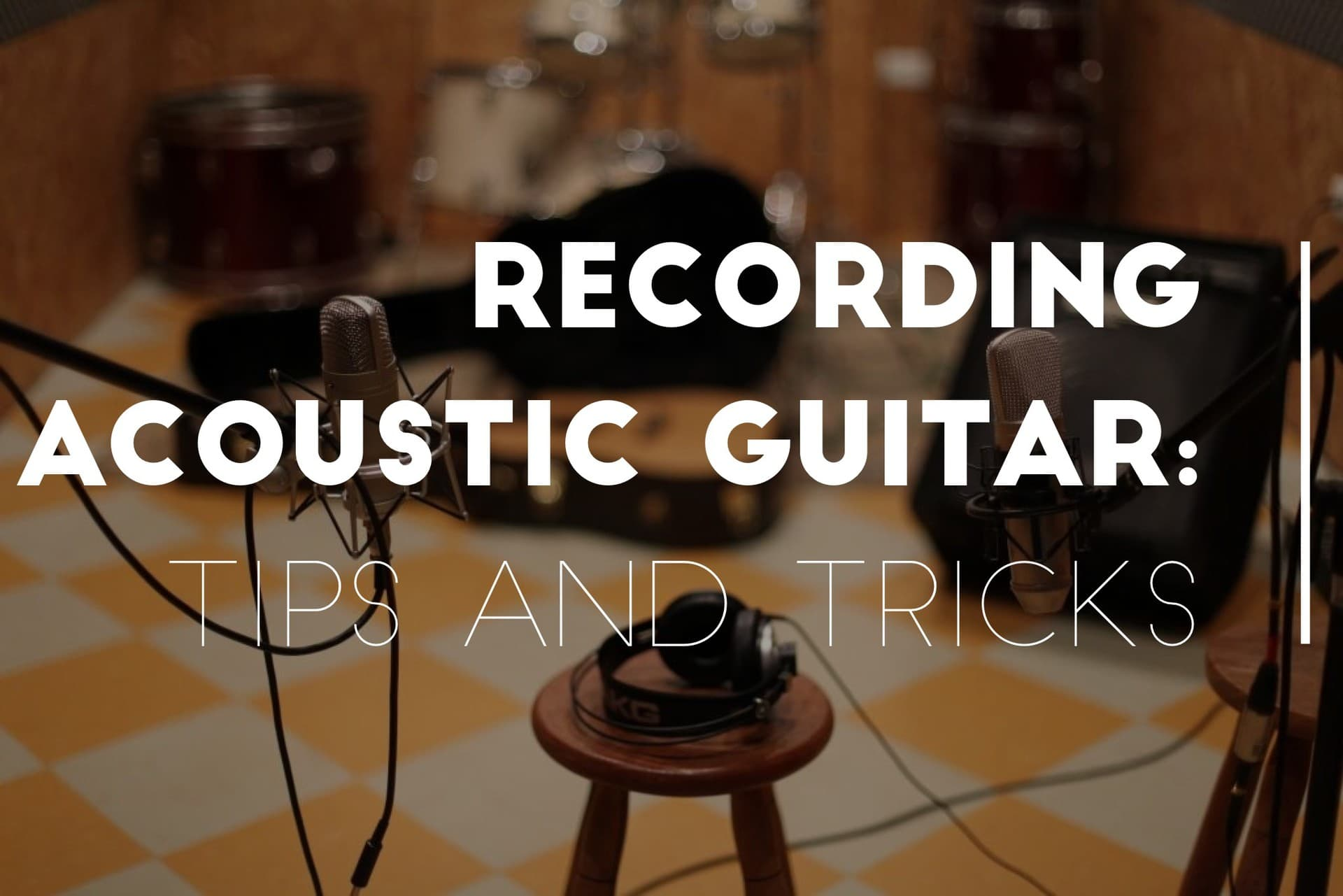 Recording Acoustic Guitar: Tips and Tricks for the Perfect Sound | Stringjoy