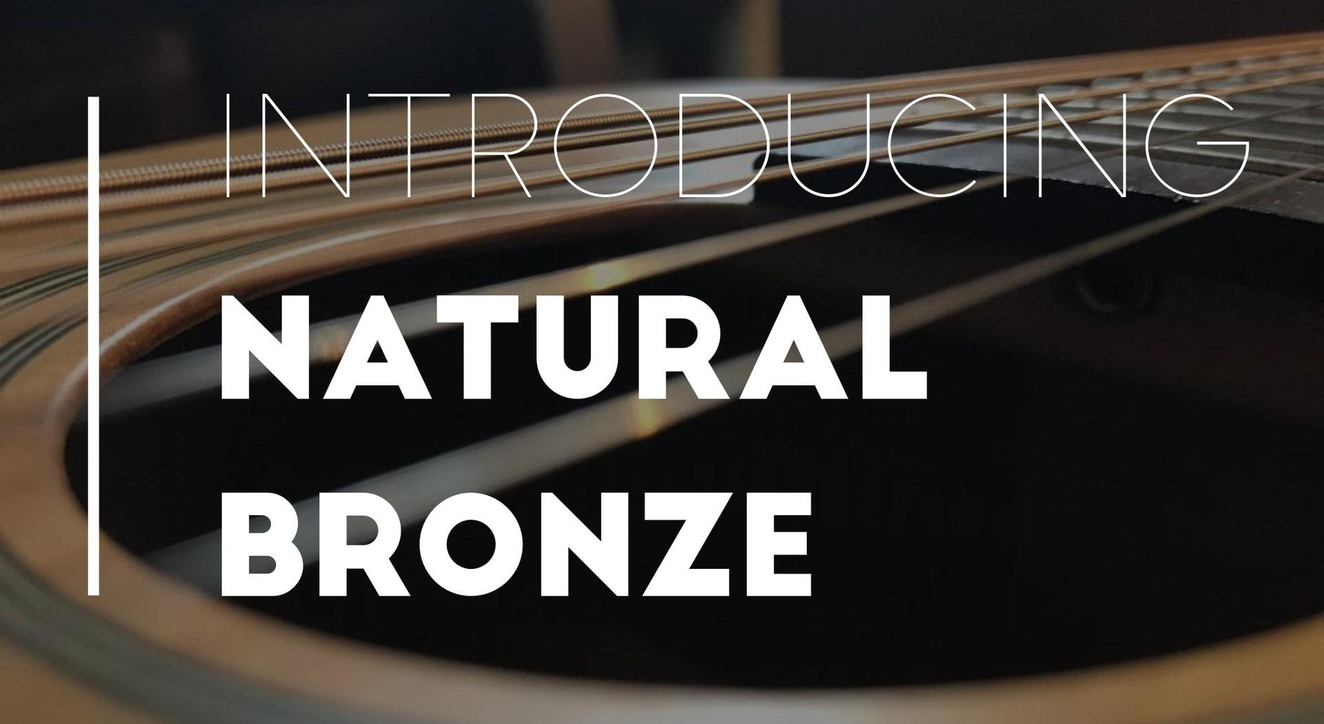 Introducing Natural Bronze™